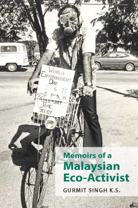 "Gurmit Singh's autobiography ""Memoirs of a Malaysian Eco-Activist"" is out"