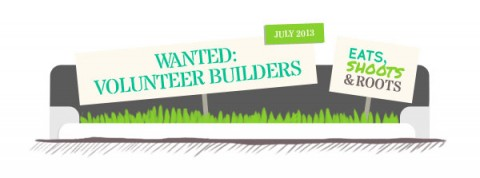 Volunteer Builders Wanted In July!