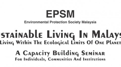 Sustainable Living In Malaysia: A Capacity Building Seminar