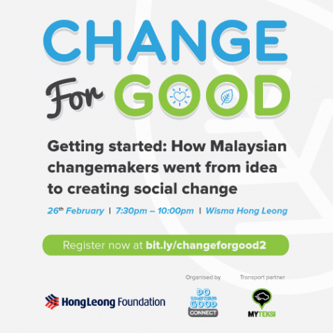 Change For Good : How Malaysian Changemakers went from an Idea to Creating Social Change
