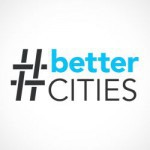#BetterCities