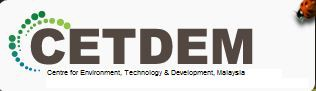 Centre for Environment, Technology and Developement, Malaysia (CETDEM)